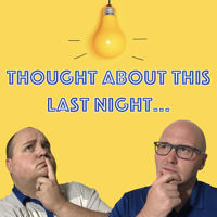 Thought About This Last Night podcast
