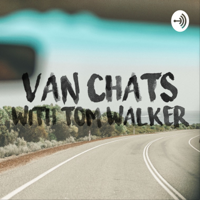 Van Chats with Tom Walker podcast