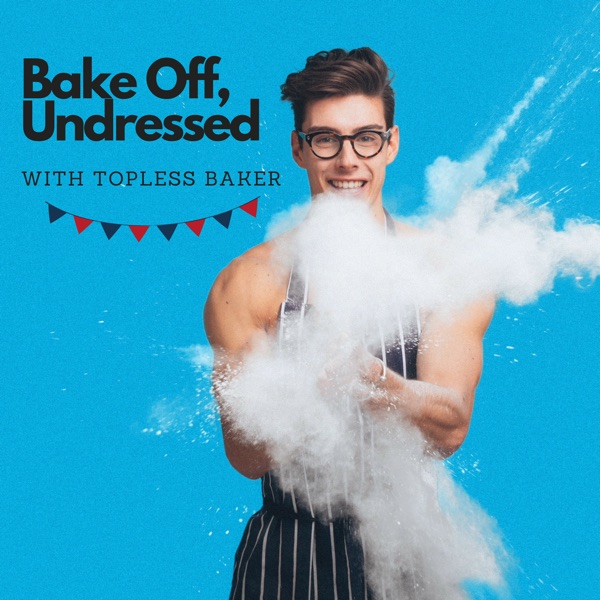 Bake Off, Undressed