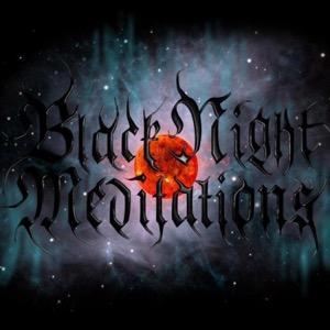 BLACK NIGHT MEDITATIONS - Underground Metal Radio