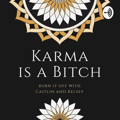 karma is a b