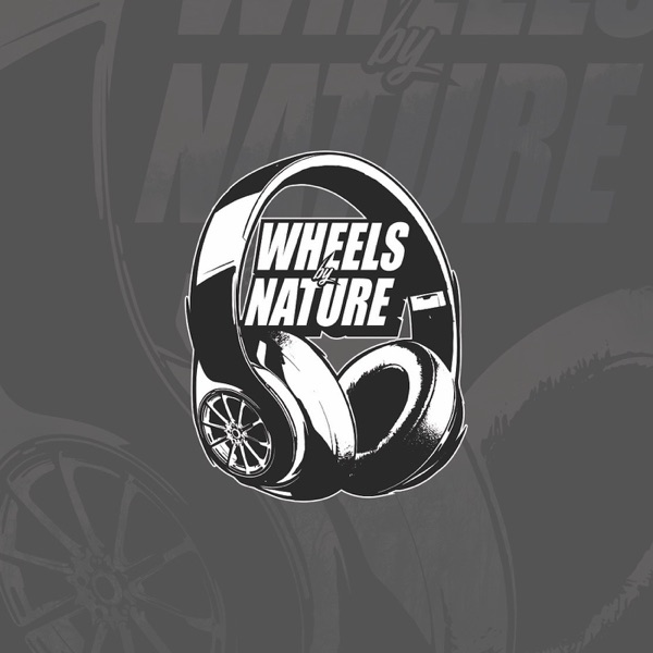 Wheels by nature's podcast