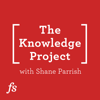 The Knowledge Project with Shane Parrish - Farnam Street