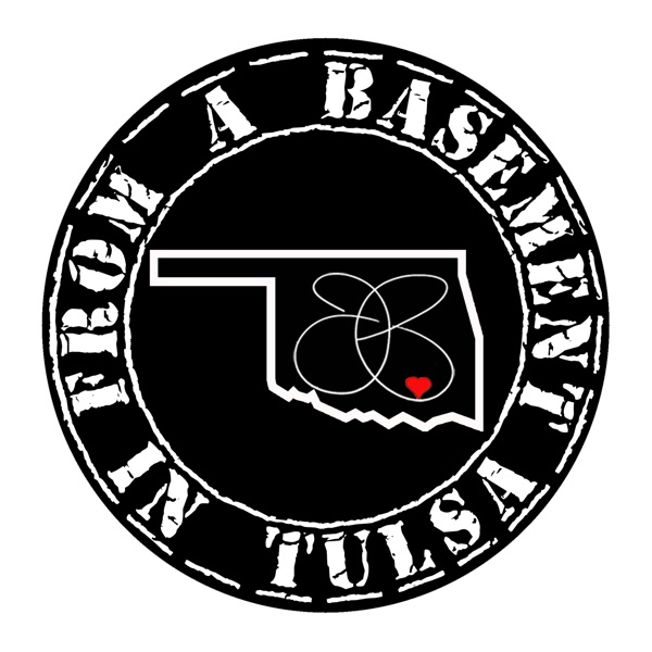 From a Basement in Tulsa - A Music and Arts Interview Podcast