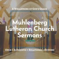 MUHLENBERG LUTHERAN CHURCH - Sermons podcast