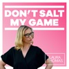 Don't Salt My Game | With Laura Thomas, PhD artwork