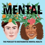 Image of Mental - The Podcast to Destigmatise Mental Health podcast