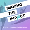 Making The Impact - A Dance Competition Podcast artwork