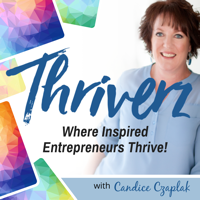 Thriverz: Where Inspired Entrepreneurs Thrive! podcast