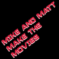Mike and Matt Make the Movies podcast
