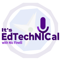 It's EdTechNICal podcast