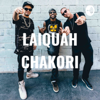 LAIQUAH CHAKORI podcast