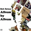 Bob Dylan: Album By Album