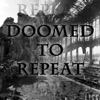 Doomed to Repeat artwork