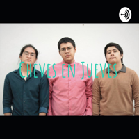 Cheves en Jueves podcast