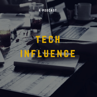 Tech Influence podcast