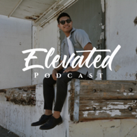 Elevated Podcast podcast