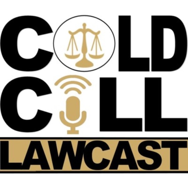 Cold Call Lawcast