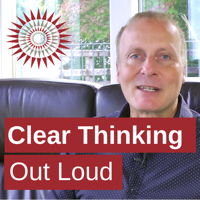Clear Thinking Out Loud podcast
