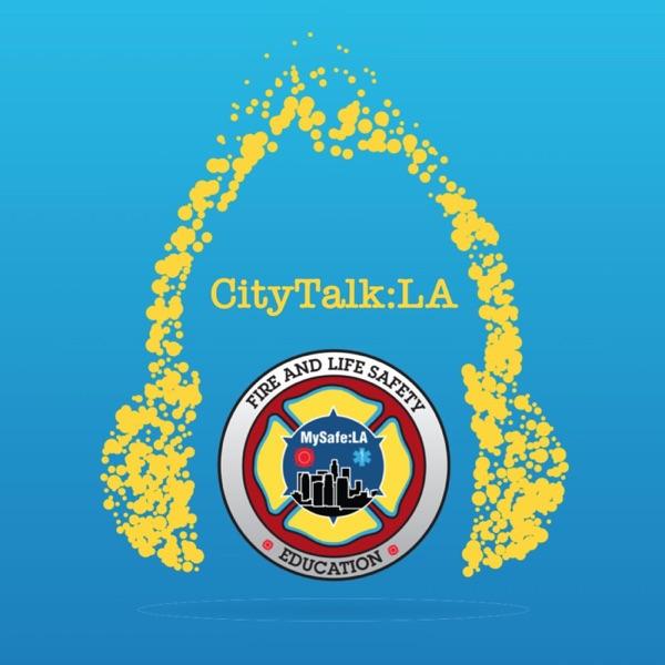 CityTalk:LA, a MySafe:LA podcast.