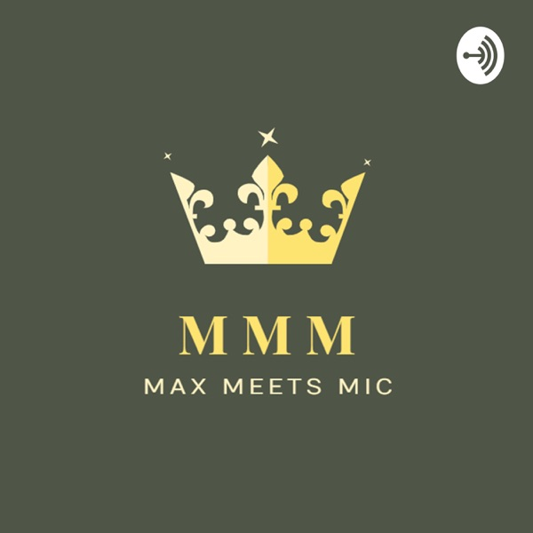 Max Meets Mic