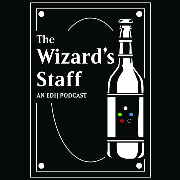 The Wizard's Staff - A Magic the Gathering Podcast