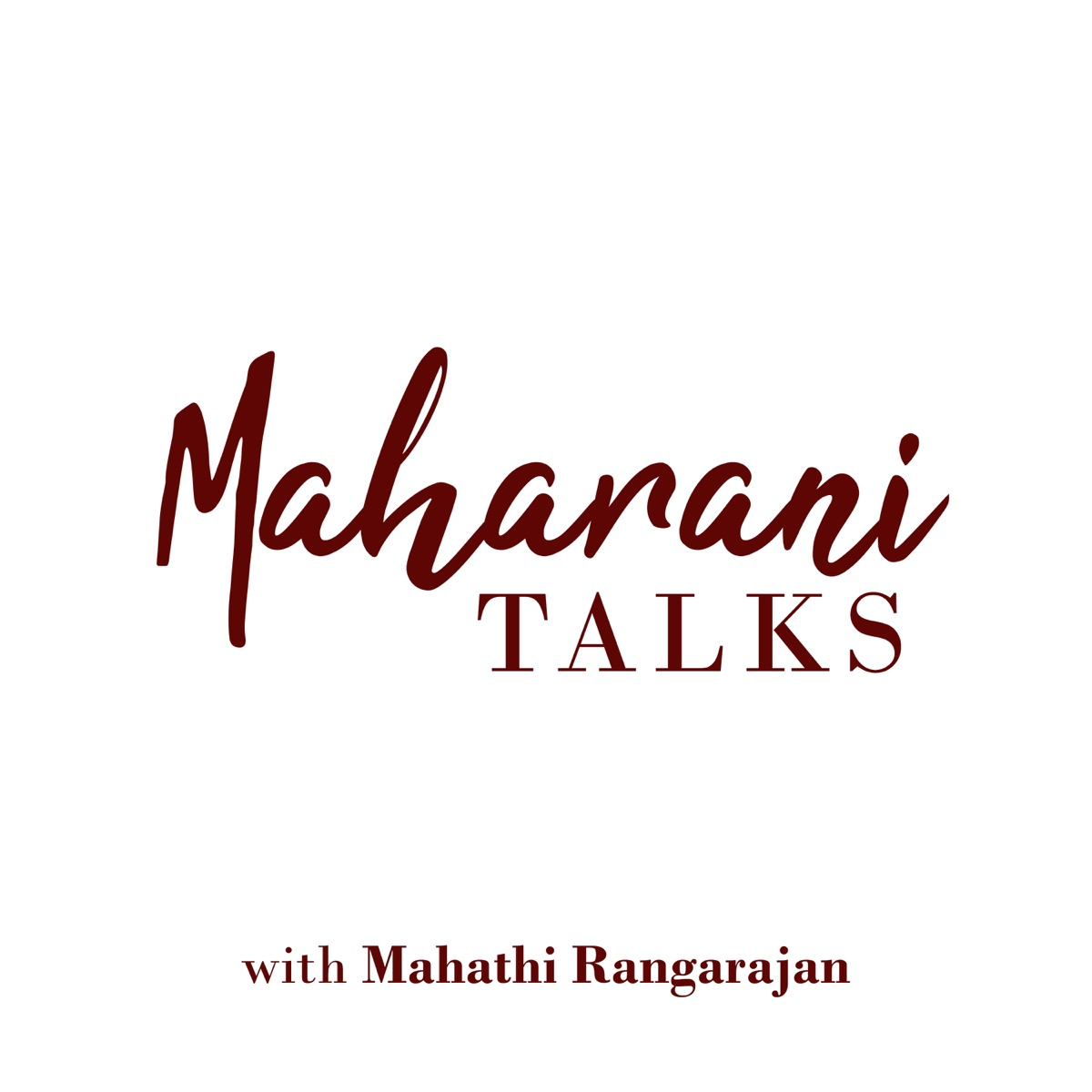 Maharani Talks