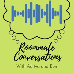 Roommate Conversations
