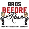 Bros Before Rose: Men Who Watch The Bachelor artwork