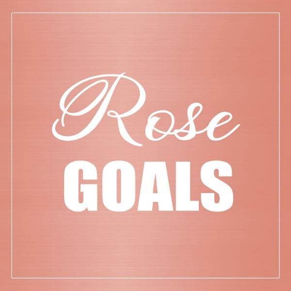 Rose Goals