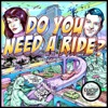 Do You Need A Ride? artwork