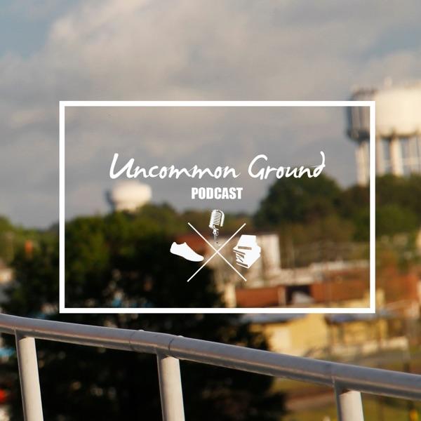 Uncommon Ground Podcast