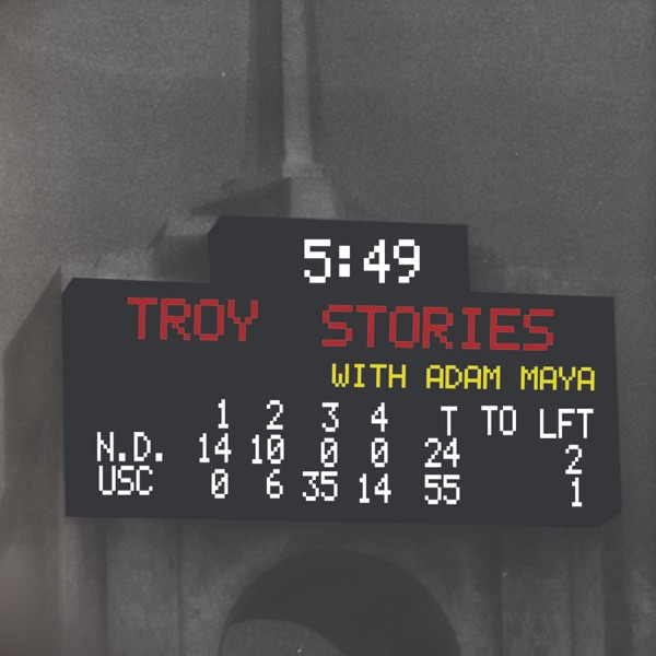 Troy Stories with Adam Maya