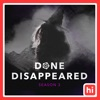 DONE DISAPPEARED artwork