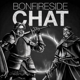 Bonfireside Chat - A Dark Souls and Bloodborne Podcast on Apple Podcasts