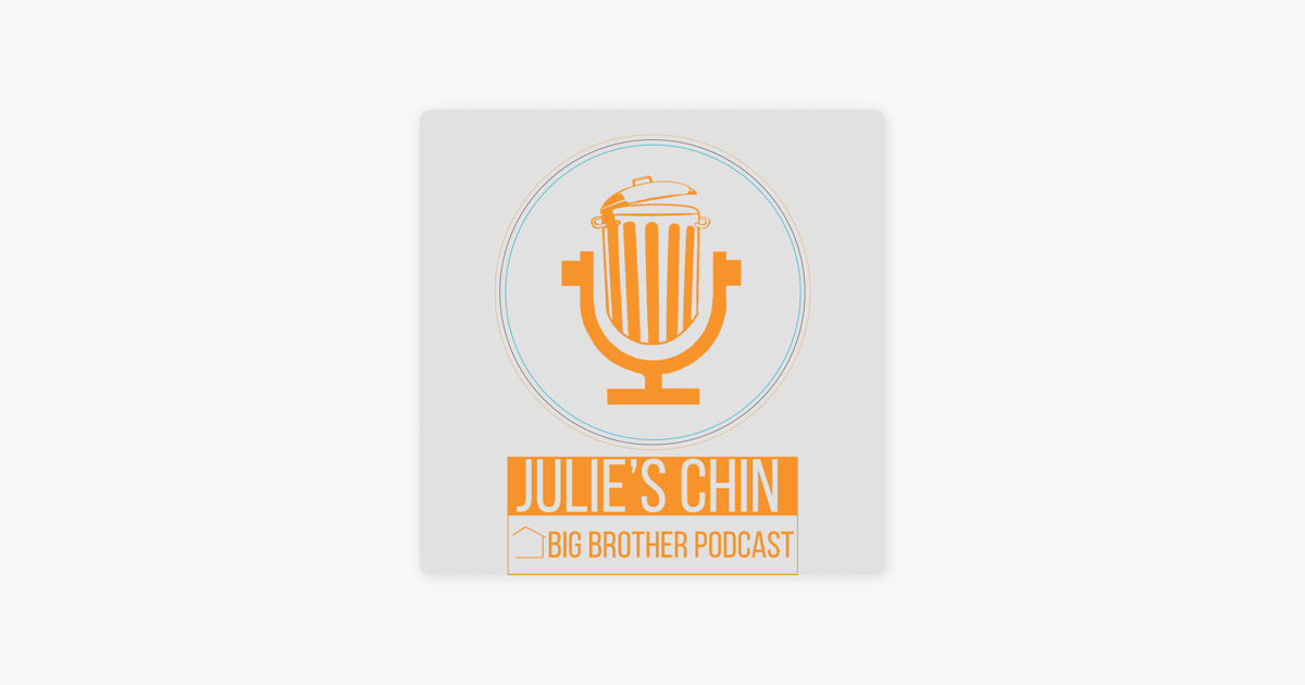 Julie's Chin | Big Brother Podcast: August 15 | Big Brother