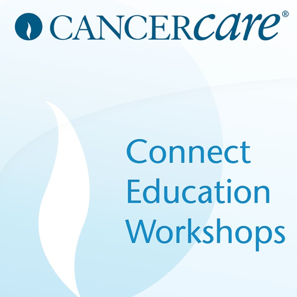 Chronic Myelogenous Leukemia CancerCare Connect Education Workshops