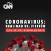 Coronavirus: Realidad vs. ficción con Dr. Elmer Huerta - CNN en Español