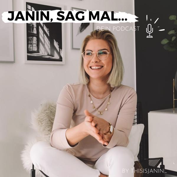 Janin, sag mal...