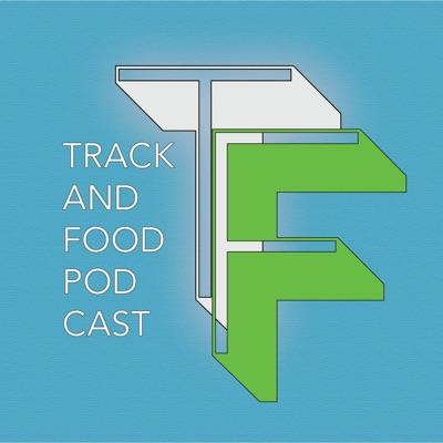 Track & Food Podcast