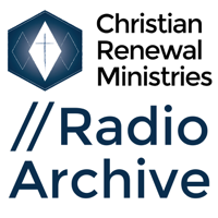 Radio Archive by Christian Renewal Ministries podcast