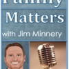 Family Matters with Jim Minnery - The Faith & Politics Show ! artwork