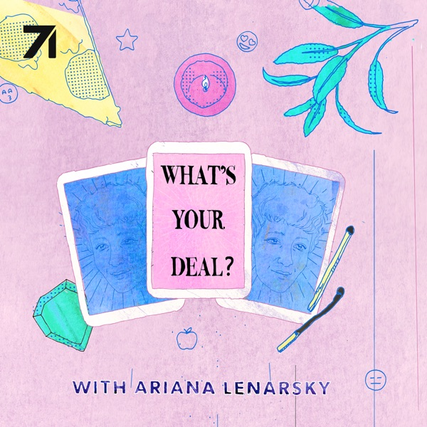 What's Your Deal? w/ tarot reader Ariana Lenarsky