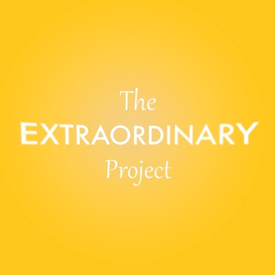 The Extraordinary Project Podcast
