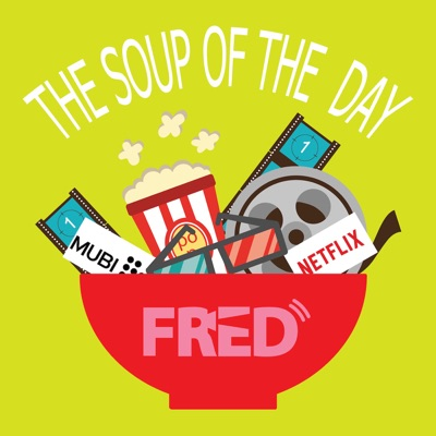 Fred FM » The Soup of the Day