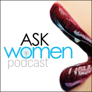 Ask Women Podcast: What Women Want