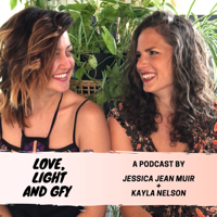 Love, Light and GFY podcast