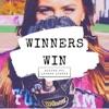 Winners Win
