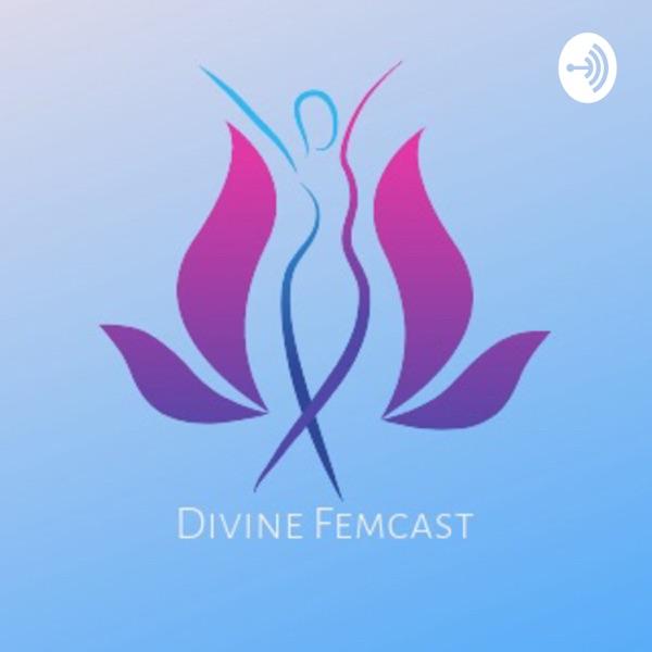 Divine Femcast