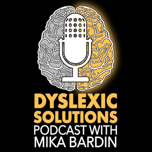 Dyslexic Solutions with Mika Bardin